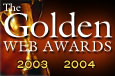 This site is a proud winner of the Golden Web Award, in recognition of its creativity, integrity and excellence on the Web.